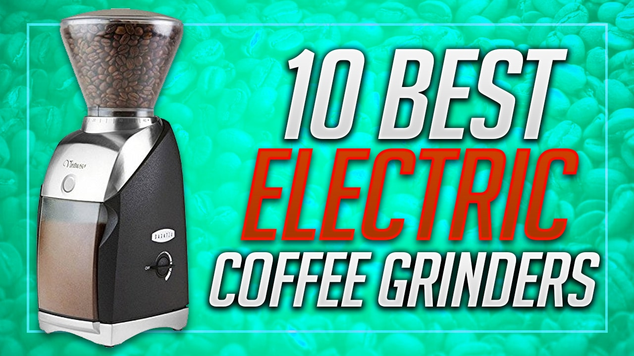 best electric coffee grinder