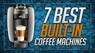 7 Best Built-in Espresso Machines to Buy in 2019 – Buyer's Guide & Reviews