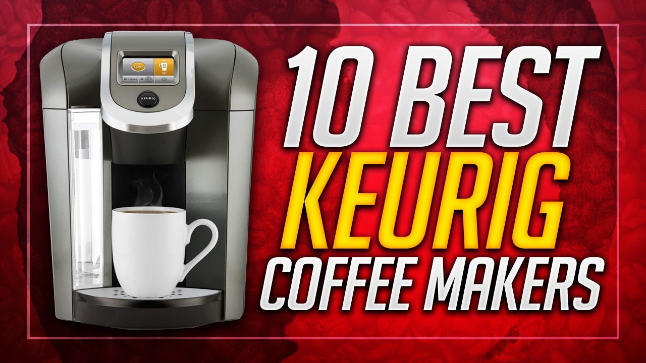 best keurig coffee makers