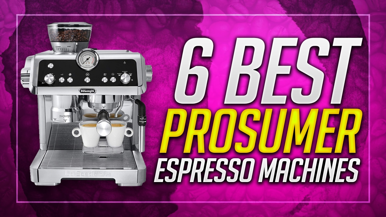 best prosumer espresso machines