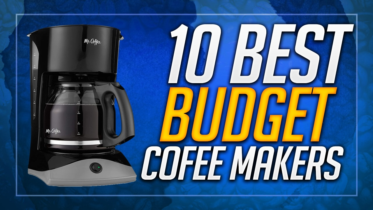 best budget coffee makers