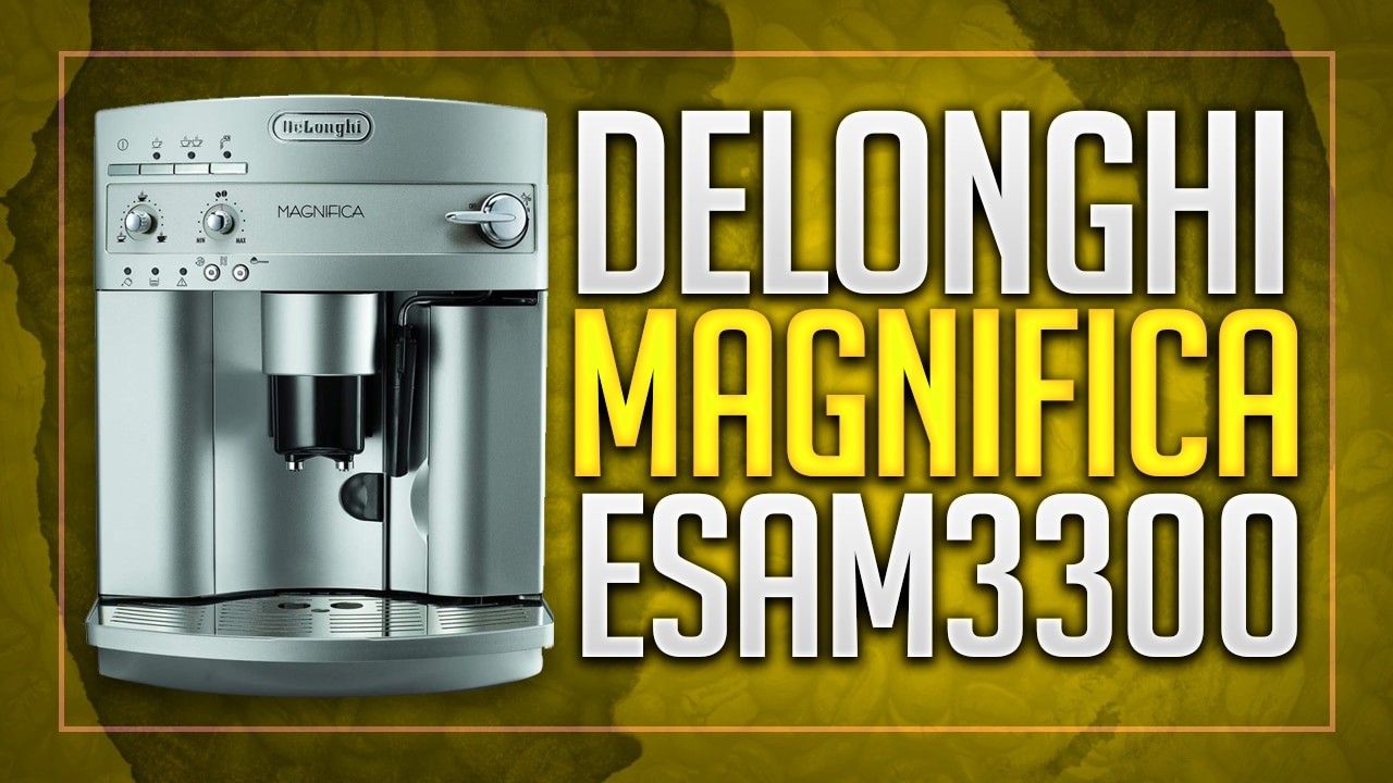 delonghi magnifica esam3300 review