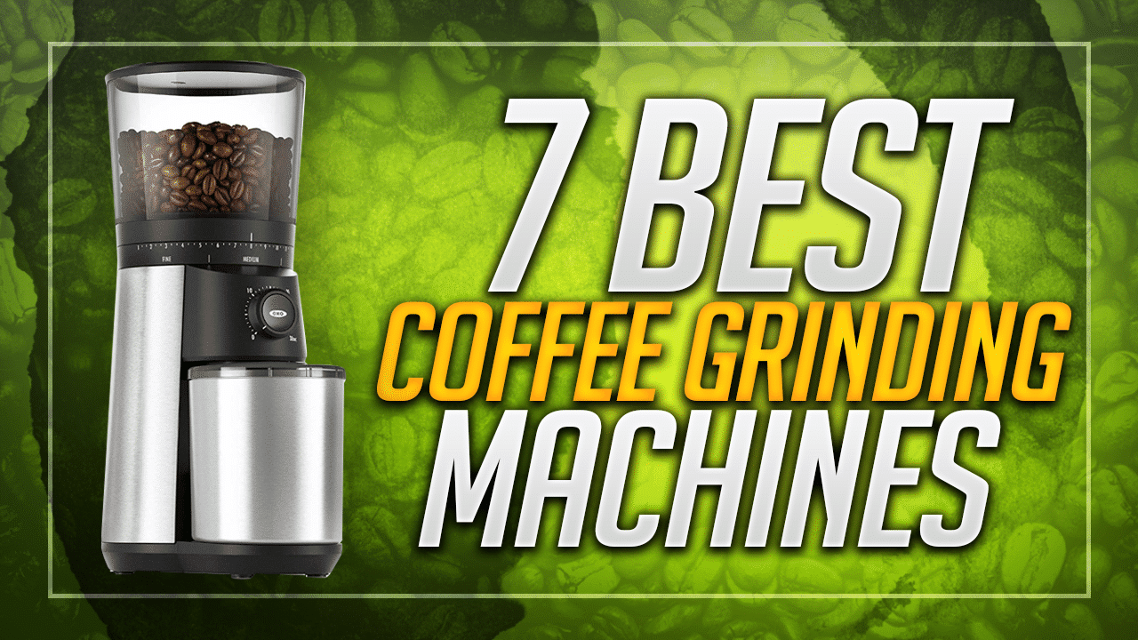 best coffee grinding machine